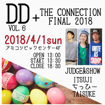 D.D vol.6 & THE CONNECTION FINAL